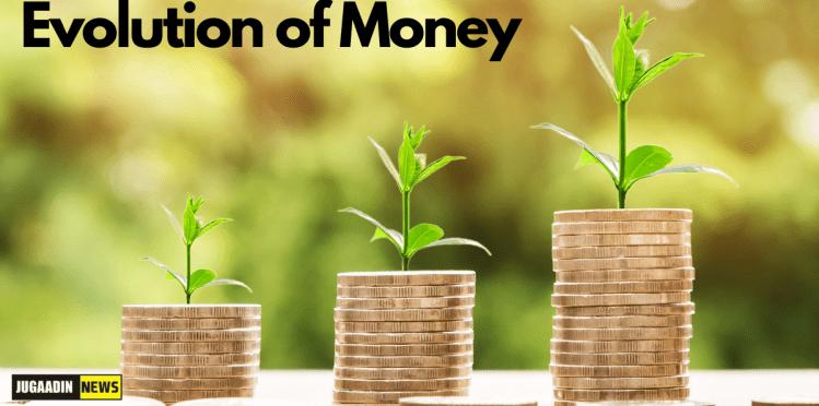 Evolution of Money