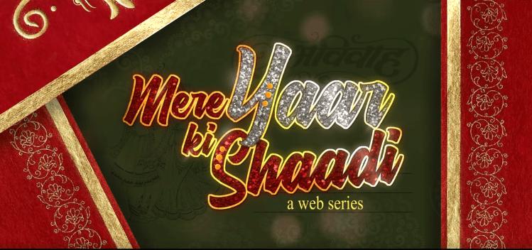 mere yaar ki shaadi web series