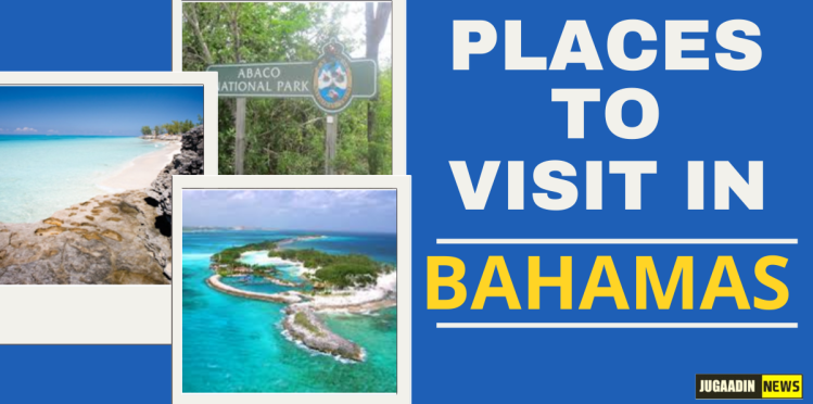 places to visit in Bahamas