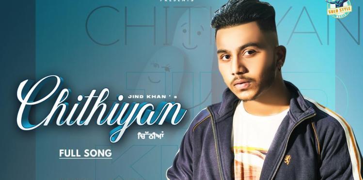 Chithiyan by Jind Khan