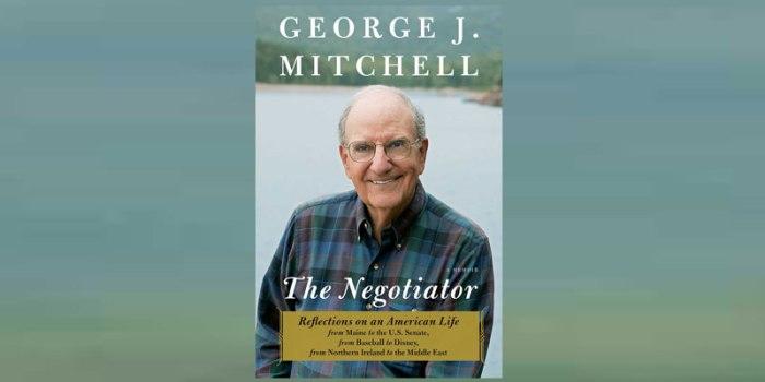 "Former Senator George Mitchell and ""The Negotiator"""