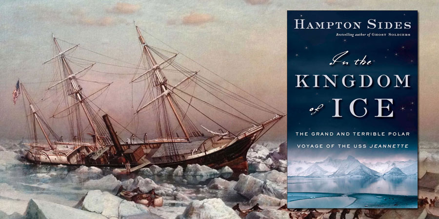Hampton Sides In The Kingdom Of Ice