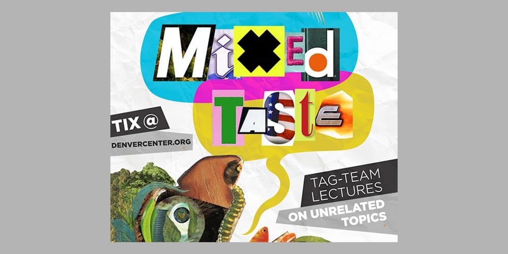 Mixed Taste Denver Center