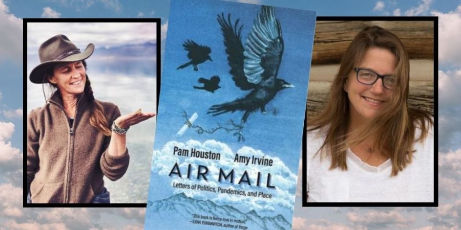 Radio Bookclub-Air Mail-Letters of Politics, Pandemics, and Place_Pam Houston – Amy Irvine_KGNU