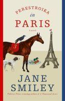 Perestroika in Paris - Jane Smiley