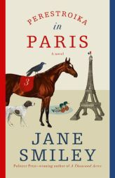 Perestroika in Paris - Jane Smiley