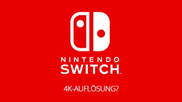 Nintendo Switch mit 4K-Auflösung?!