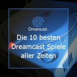 Die 10 besten Dreamcast Spiele aller Zeiten