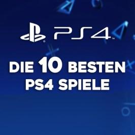Die 10 besten PS4 Spiele