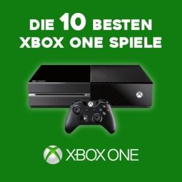 Die 10 besten Xbox One Spiele