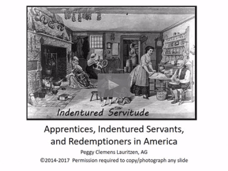 Legacy News: Apprentices Indentured Servants and Redemptioners: White Slavery in America free webinar by Peggy Lauritzen AG now online for limited time