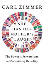 Book cover for She has her Mother's Laugh by Carl Zimmer