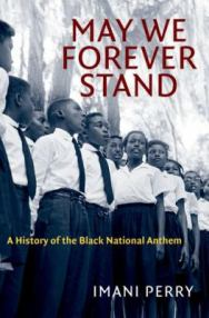 May We Forever Stand: A History of the Black National Anthem
