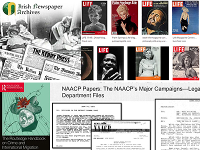 Covers of new electronic resources, Irish Newspaper Archives, Life Magazine, Routledge Handbook on Crime and International Migration, NAACP Papers