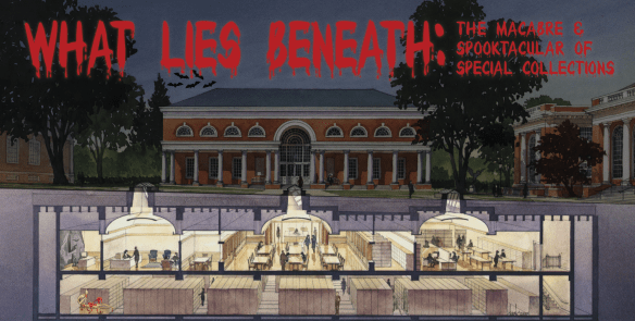 """Poster for the exhibition """"What Lies Beneath,"""" with a view of the Albert and Shirley Small Special Collections Library: the outside of the building above ground and the service area and the stacks below ground."""