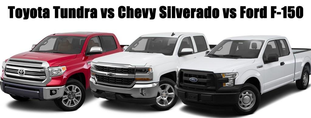 Toyota Tundra vs Chevy Silverado vs Ford F-150