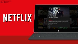 netflix-launches-universal-app-for-windows-10