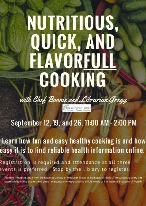 nutritious, quick and flavorfull cooking with chef Bonnie and Librarian Gregg. Learn how fun and easy healthy cooking is and how easy it is to find reliable health information online.