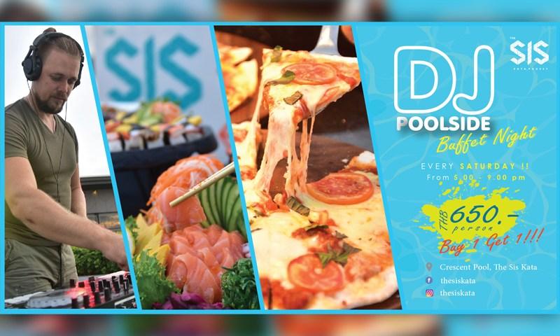 DJ Poolside Buffet Night – The SIS Kata, Phuket