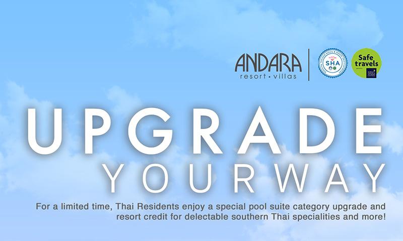 Upgrade your next day – YOUR WAY! โรงแรมอันดารา รีสอร์ท วิลล่า