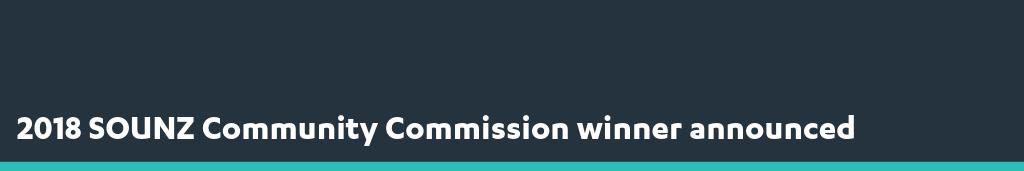 2018 SOUNZ Community Commission winner announced