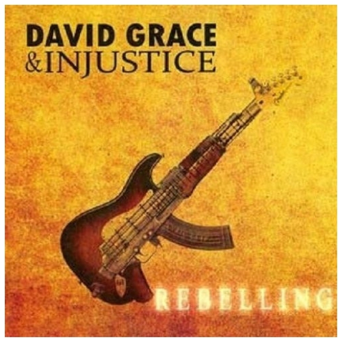 David Grace and Injustice | Rebelling