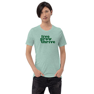 A T-shirt design that says live, grow, thrive