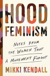 Hood Feminism: Notes from the Women That the Movement Forgot