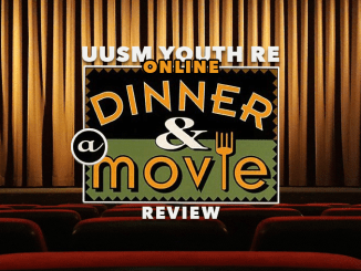 UUSM Dinner & a Movie Review