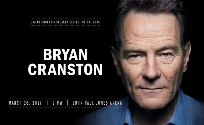 Bryan Cranston To Be Uva S President S Speaker For The