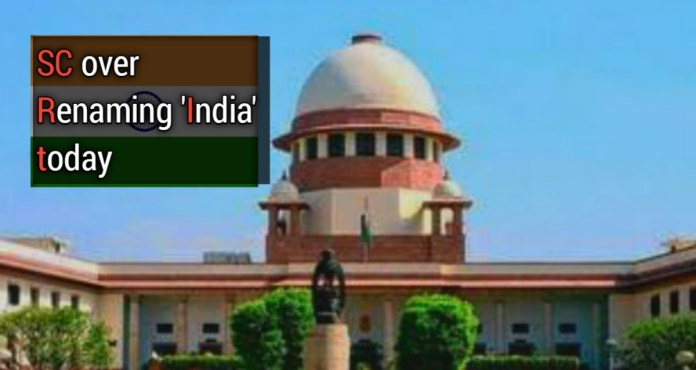 Bharat : National hearing in SC over renaming 'India' today