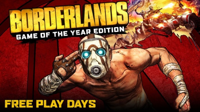 Free Play Days – Borderlands: Game of the Year Edition