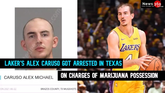 Laker's Alex Caruso got arrested on marijuana possession charges in Texas