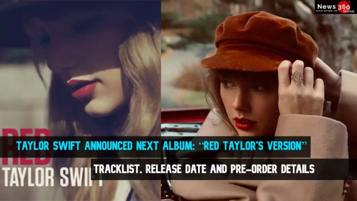 """Taylor Swift Announced Next Album """"Red (Taylor's Version)"""" Tracklist, Release Date, Pre-Order"""