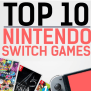 Nintendo Announces The Top 10 Best Selling Switch Games