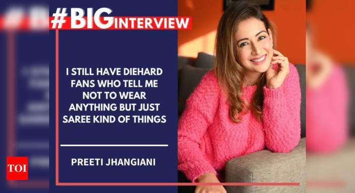#BigInterview! Preeti Jhangiani: I still have diehard fans who tell me not to wear anything but just saree kind of things | Hindi Movie News