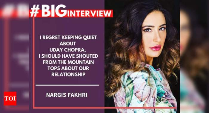#BigInterview: Nargis Fakhri: I regret keeping quiet about Uday Chopra, I should have shouted from the mountain tops about our relationship   Hindi Movie News