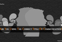Are you using the correct style of communication?