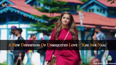 Photo of A New Definition Of Unrequited Love – 'Kisi Aur Naal'