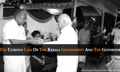 The Curious Case Of The Kerala Government And The Governor -Power Conflicts