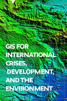 GIS for International Crises, Development, and the Environment