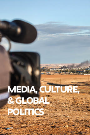 Media, Culture, and Global Politics