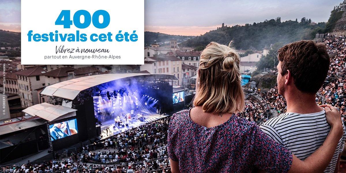 AUVERGNE RHONE-ALPES | 400 festivals cet été