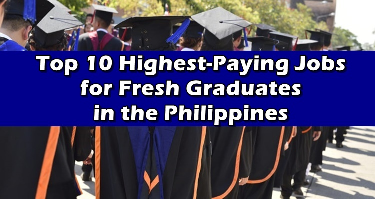 Highest-Paying Jobs 2019: 10 High-Paying Jobs For PH Fresh
