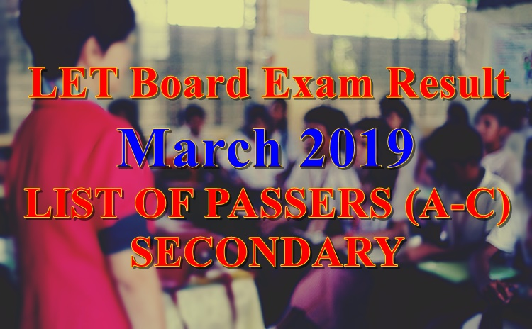 c583ac0d76 LET Board Exam Result March 2019 Passers SECONDARY LEVEL (A-C)