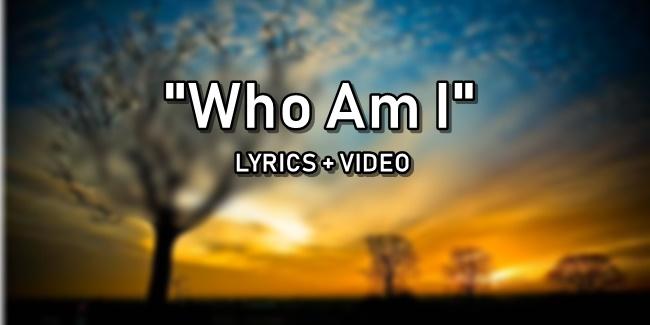 Who Am I Lyrics