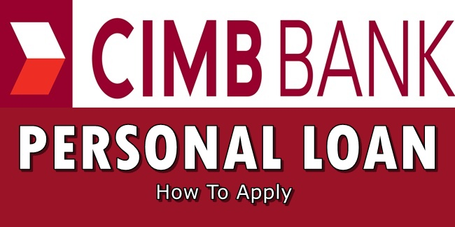 CIMB Bank Personal Loan - How to Apply for Personal Loan to