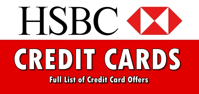 HSBC CREDIT CARDS - Full List Of Credit Card Offers By HSBC