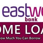 EastWest Bank Home Loan