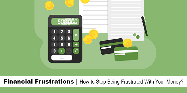 financial frustrations